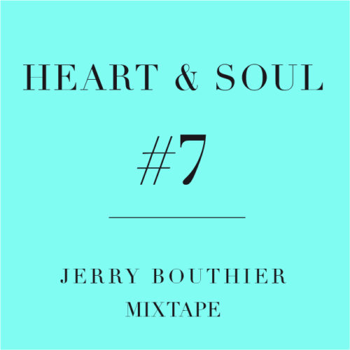 FREE DOWNLOAD GRATIS GRATOS GRATUIT JERRY BOUTHIER HEART AND & SOUL SERIES MIX MIXTAPES 1 HOUR LONG ENJOY YOUR LIFE WITH THIS DOPE