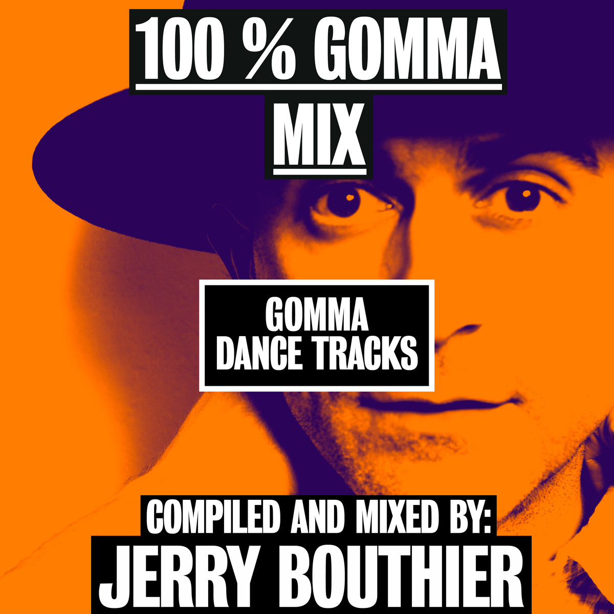 100% GOMMA MIX DANCE TRACKS COMPILED AND MIXED BY JERRY BOUTHIER MIX MIXTAPE LONG MIX 1 HOUR ARTWORK ORANGE PURPLE WEBSITE